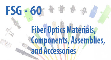 Fiber Optics Materials, Components, Assemblies, and Accessories